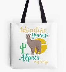 Adventure You Say? Alpaca My Bags Funny Travel Tote Bag