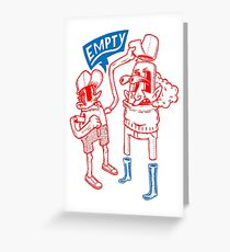 You Are Empty!  Greeting Card