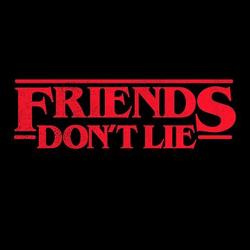 Friends Don't Lie by melvtec