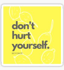 Don't Hurt Yourself Sticker