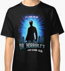 Dr. Horribles sing-along blog  Classic T-Shirt