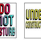 UNDER CONSTRUCTION / DO NOT DISTURB by FTML