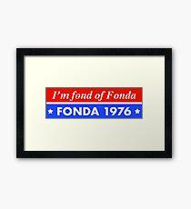 Fonda for President Framed Print