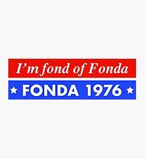 Fonda for President Photographic Print