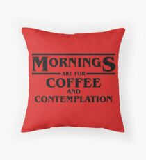 Mornings are for Coffee and Contemplation (mugs, shirts, and more merch) Throw Pillow