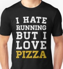 I Hate Running But I Love Pizza Unisex T-Shirt