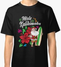 'Mele Kalikimaka' Cute Christmas Hawaiian Gift Classic T-Shirt