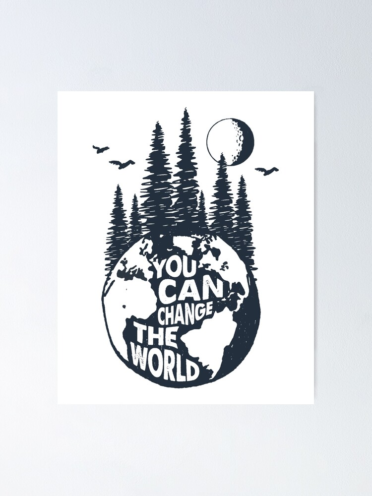 Alternate view of You Can Change the World Earth with Trees, Full Moon & Birds Poster