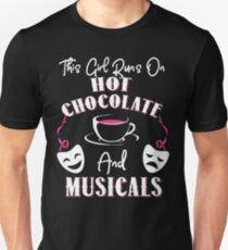 This Girl Runs On Hot Chocolate and Musicals T-Shirt T-Shirt