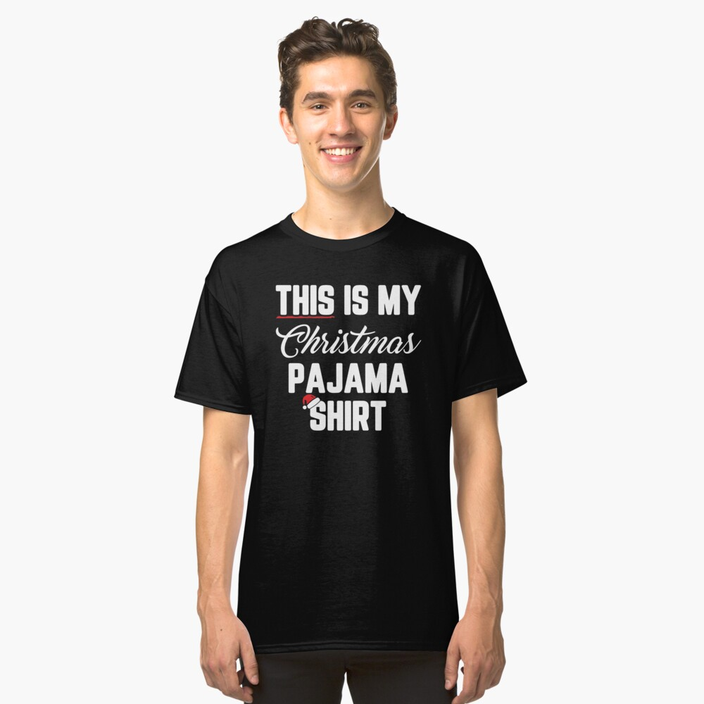 This Is My Christmas Pajama Shirt Funny Christmas Shirts Classic T-Shirt Front