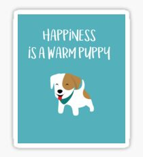 Happiness is a warm puppy - National Puppy Day Sticker