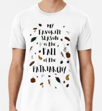 My Favorite Season is the Fall of the Patriarchy Feminist Tshirt Men's Premium T-Shirt