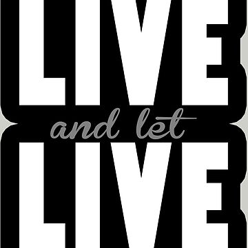 Live and let Live by Marksman