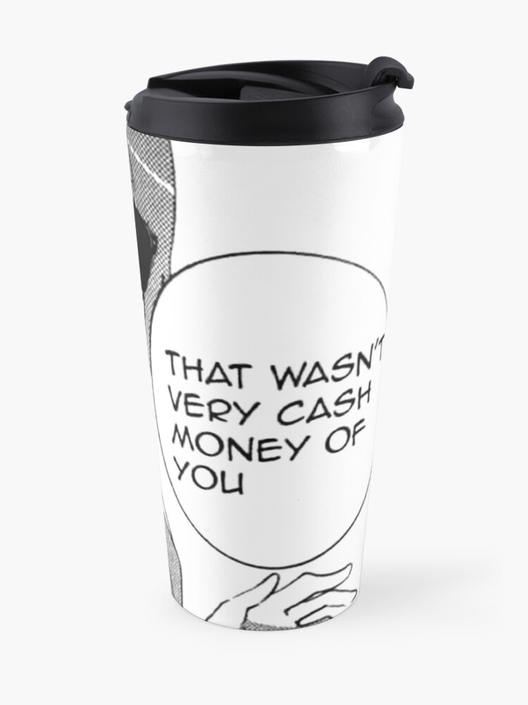 Alternate view of That wasn't very cash money of you Travel Mug