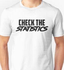 CHECK THE STATISTICS T-Shirt