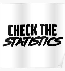 CHECK THE STATISTICS Poster