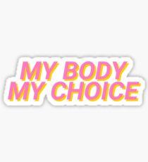My Body My Choice Sticker