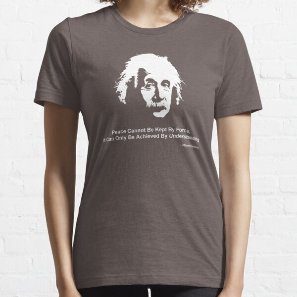 Cita de la paz Albert Einstein camisa Camiseta esencial