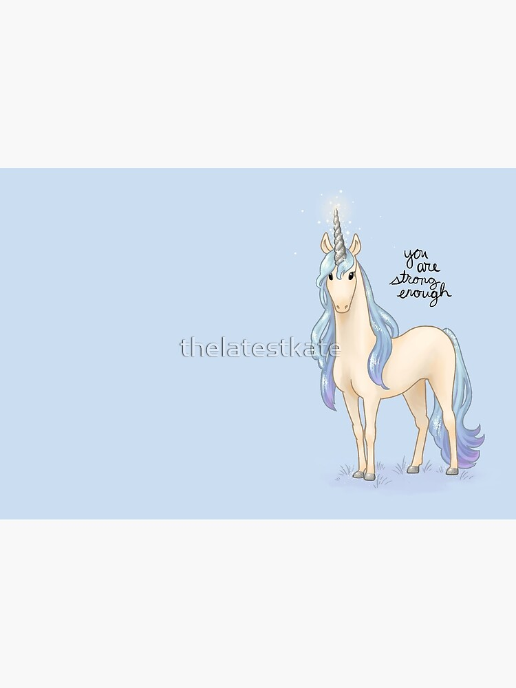 """You Are Strong Enough"" Unicorn by thelatestkate"