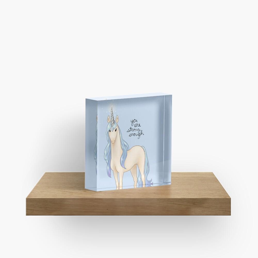 """""""You Are Strong Enough"""" Unicorn Acrylic Block"""