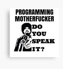 Programming Motherfucker - Computer pc geek nerd Canvas Print