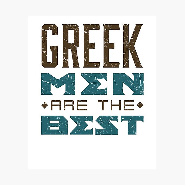 Gifts with sayings about Greek men I dont know - Greek style gift for andwith men - Inspired and funny gifts for him or bride 1 Photographic Print