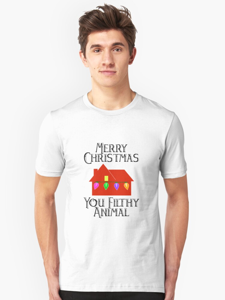 Merry Christmas Ya Filthy Animal And A Happy New Year.Merry Christmas You Ya Filthy Animal T Shirt By Kdnk