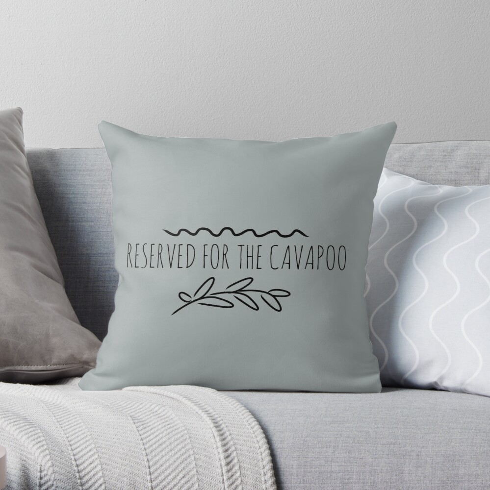 Reserved for the cavapoo Throw Pillow