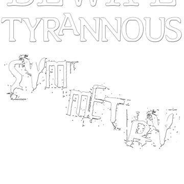 Beware Tyrannous Symmetry WT 01 by AnkhaDesh