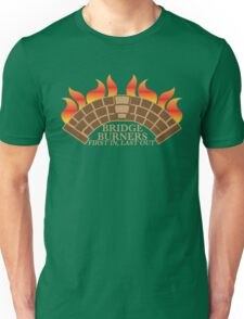 Bridgeburners first in last out with a burning bridge Unisex T-Shirt