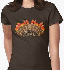 Bridgeburners first in last out with a burning bridge Women's Fitted T-Shirt