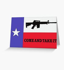 COME AND TAKE IT 1 Greeting Card