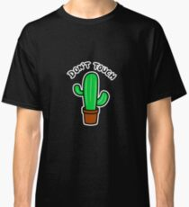 Don't Touch Cactus Classic T-Shirt