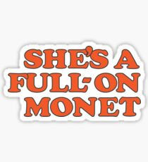 She's a full on monet | Clueless Movie Quote Typography Sticker