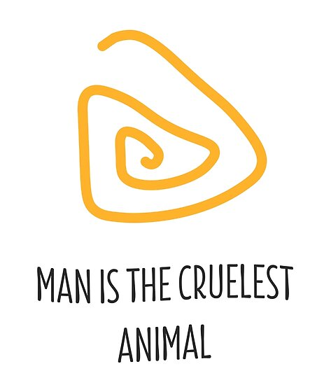 Man is the cruelest animal by Yellowkoong