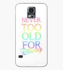Never too old! Case/Skin for Samsung Galaxy