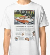 You'll Be Safer in a '56 Ford  Classic T-Shirt