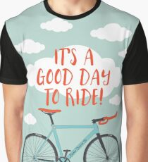 It's a Good Day to Ride Graphic T-Shirt