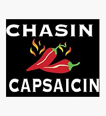Chasin Capsaicin Spicy Food Lover Photographic Print