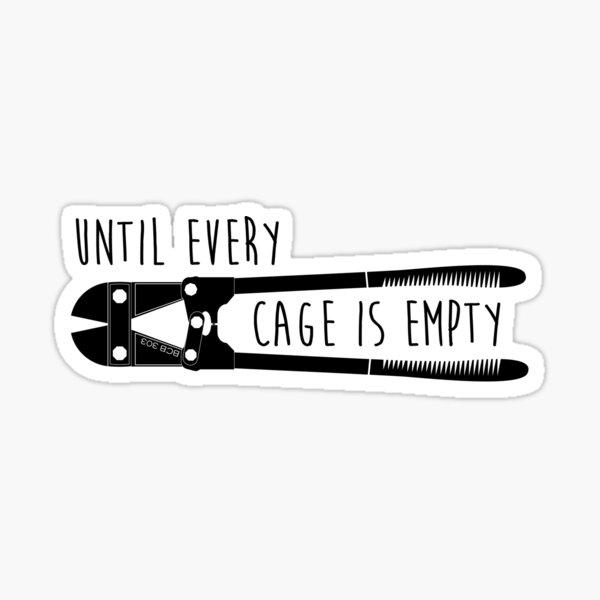 Jusqu'à ce que chaque cage soit vide Sticker