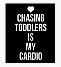Chasing Toddlers Is My Cardio - Cute Heart Babysitter Joke Photographic Print