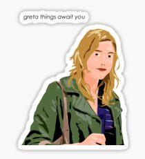 Greta Things Await You Sticker