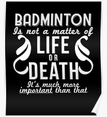 Badminton Is Important Funny Racquet Sport Gift Poster