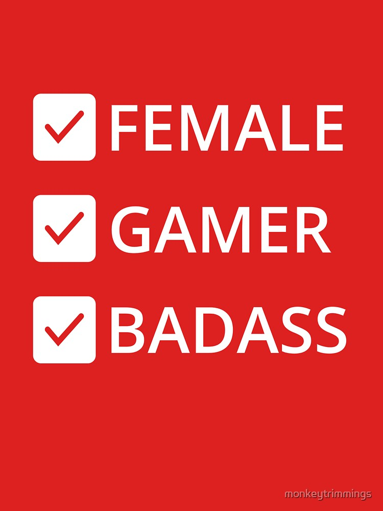 Bad Ass Female Gamer by monkeytrimmings