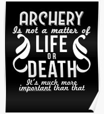 Archery Is Important Funny Archer Gift Poster