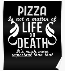 Pizza Is Important Funny Food Lover Party Gift Poster