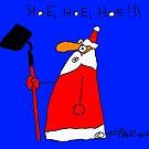 Hoe, Hoe, Hoe...!!! by Tom Kozyra