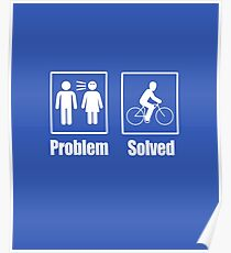 Funny Cyclist Problem Solved Cycologist Bike Rider Poster