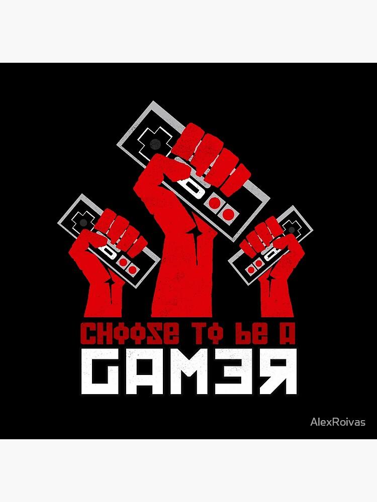 Entscheide dich dafür, ein GAMER zu sein von AlexRoivas