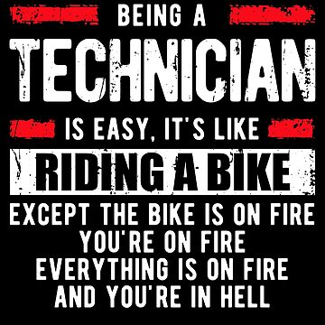 Being a Technician is Easy - Technician Shirt Funny by sriok